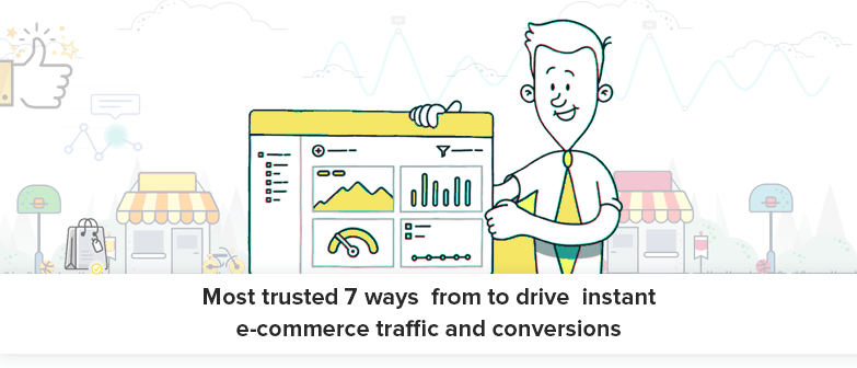 Most-trusted-7-ways--from-to-drive--instant-e-commerce-traffic-and-conversions