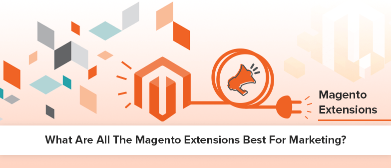 What are all the Magento Extensions best for marketing?