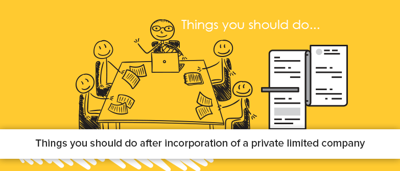 things-you-should-do-after-incorporation-of-a-private-limited-company